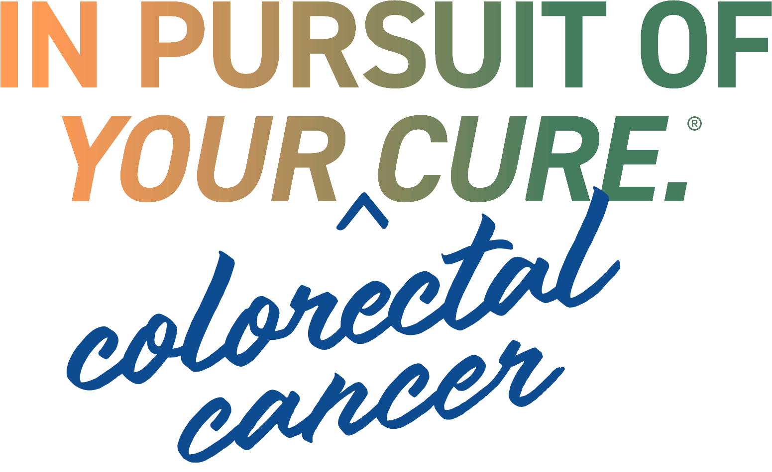 In Pursuit of your Colorectal Cancer Cure