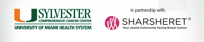 Sylvester Comprehensive Cancer Center in partnership with Sharsheret - Your Jewish Community Facing Breast Cancer